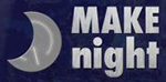 MAKEnight and a moon